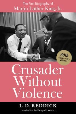 Crusader Without Violence: A Biography of Martin Luther King, Jr.