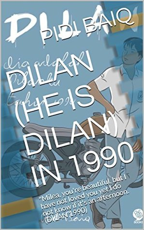 "DILAN (HE IS DILAN) IN 1990: ""Milea, you're beautiful, but I have not loved you yet I do not know if it's an afternoon. (DILAN 1990) (E-BOOK DILAN 123)"