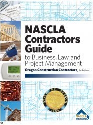 Oregon Nascla Contractors Guide to Business, Law and Project Management 1st Edtion