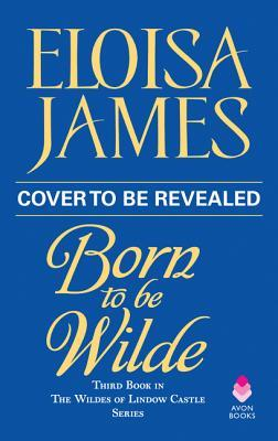 Born to Be Wilde (The Wildes of Lindow Castle, #3)