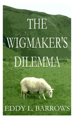The Wigmaker's Dilemma