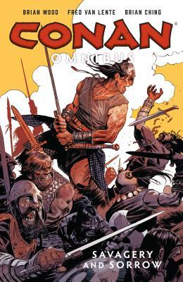 Conan Omnibus Volume 6: Savagery and Sorrow