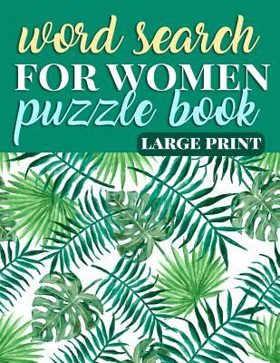Word Search for Women Puzzle Book Large Print: Coloring Activity Book for Women - Gift for Mom, Grandma, and Feminists to Empower Females of the Future