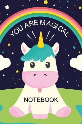 You Are Magical Notebook: Unicorn Magical Notebook