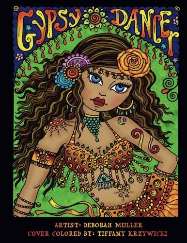 Gypsy Dancer: Gypsy Dancer Coloring Book by Deborah Muller. Belly Dancers, Gypsies and more. Over 50 pages of relaxing coloring fun!