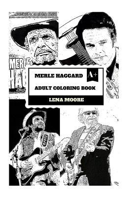 Merle Haggard Adult Coloring Book: Godfather of Country Music and Grammy Lifetime Award Winner, American Cultural Icon Rip Legend Inspired Adult Coloring Book