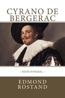 Cyrano de Bergerac, Texte Int�gral: Avec Indentation Des R�pliques Pour Mettre En Valeur Les Rimes