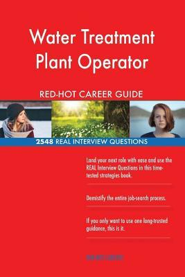 Water Treatment Plant Operator Red-Hot Career; 2548 Real Interview Questions