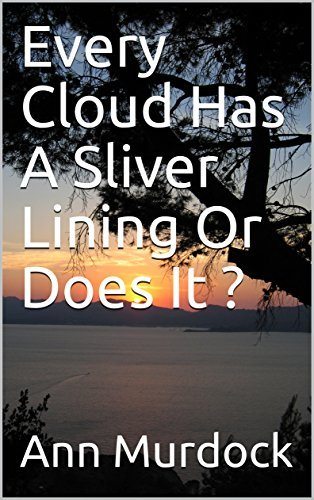 Every Cloud Has A Silver lining Or Does It? True Story