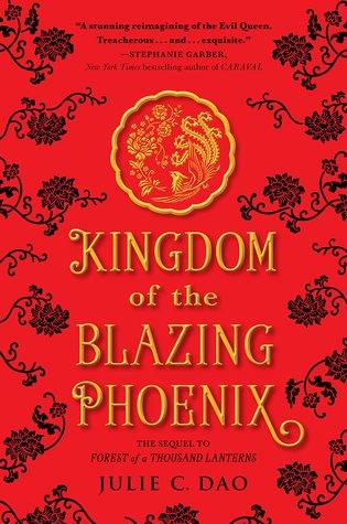 Kingdom Of The Blazing Phoenix By Julie C Dao