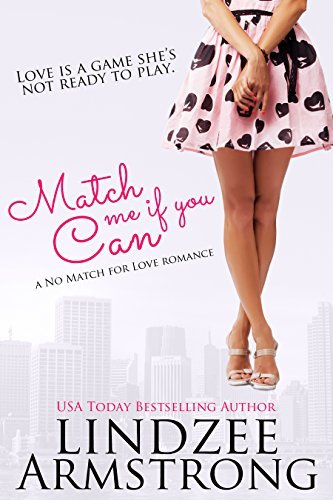 Match Me if You Can (No Match for Love #6)