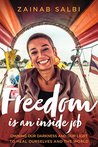 Freedom Is an Inside Job: Owning Our Darkness and Our Light to Heal Ourselves and the World