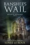 Banshee's Wail (Mythical Menagerie Book 2)