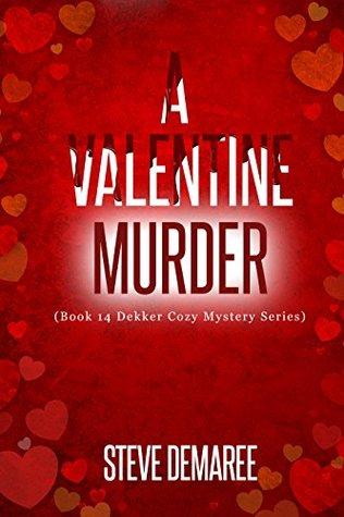 A Valentine Murder (Dekker Cozy Mystery #14)