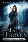 Mistress of Thieves by Carrie  Summers