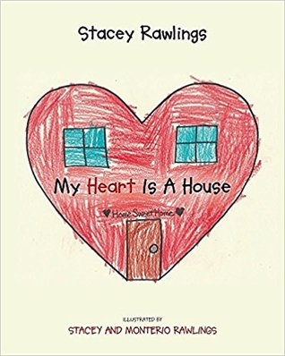 My Heart is a House by Stacey      Rawlings