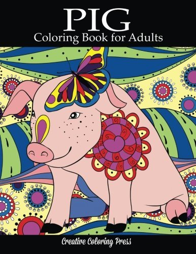 Pig Coloring Book: Adult Coloring Book with Pretty Pig Designs (Animal Coloring Books)