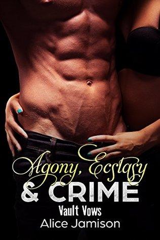 Agony, Ecstasy & Crime: Fatal Vows (Agony, Ecstasy & Crime, #1)