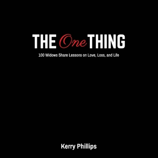 The One Thing: 100 Widows Share Lessons On Love, Loss, And Life