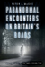 Paranormal Encounters on Britain's Roads by Peter A McCue