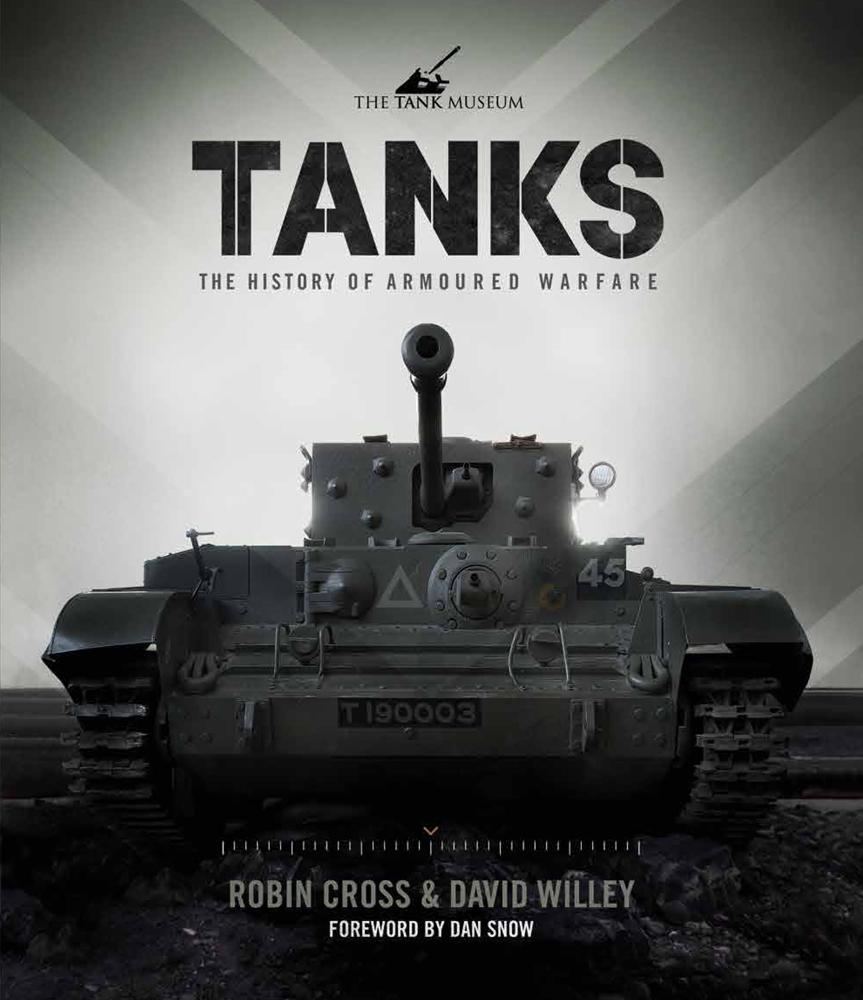 Tanks: The History of Armoured Warfare