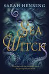 Sea Witch (Sea Witch, #1) by Sarah Henning