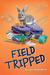 Field Tripped by Allan Woodrow