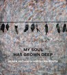 My Soul Has Grown Deep by Randall Griffey