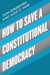 How to Save a Constitutiona...