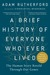 A Brief History of Everyone...