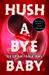 Hush a Bye Baby by Deepanjana Pal