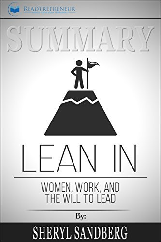 Summary: Lean In: Women, Work, and the Will to Lead