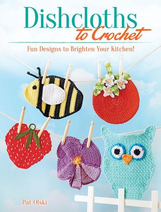 Dishcloths to Crochet: Fun Designs to Brighten Your Kitchen!