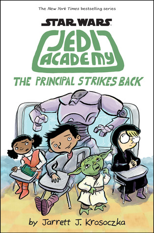 The Principal Strikes Back (Star Wars: Jedi Academy #6)