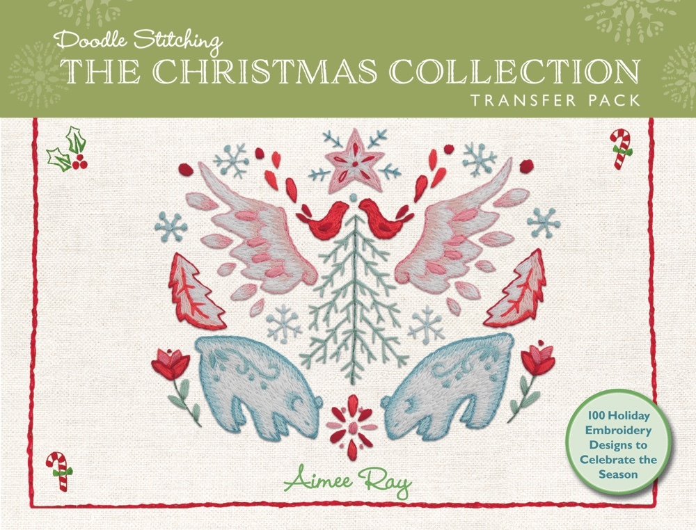 Doodle Stitching: The Christmas Collection Transfer Pack: 100 Holiday Embroidery Designs to Celebrate the Season