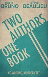 Two Authors, One ...
