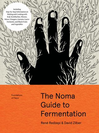 Foundations of Flavor: The Noma Guide to Fermentation: Including step-by-step information on making and cooking with: koji, kombuchas, shoyus, misos, vinegars, garums, lacto-ferments, and black fruits and vegetables