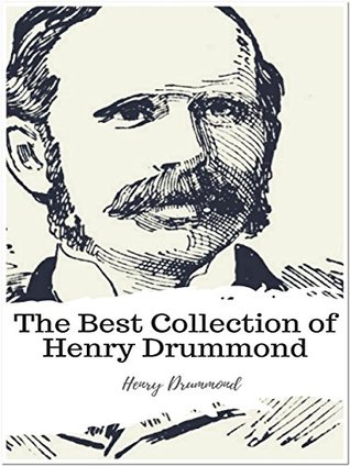 The Best Collection of Henry Drummond: