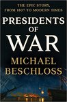 Presidents of War by Michael R. Beschloss