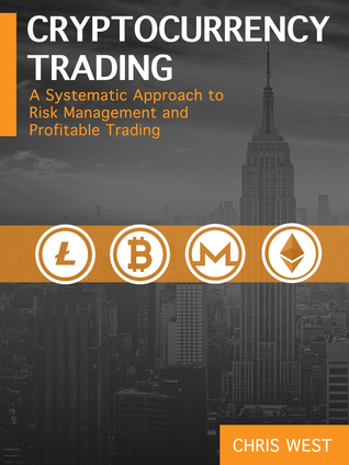 Cryptocurrency Trading: A Systematic Approach to Risk Management and Profitable Trading