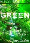 Green, a short story