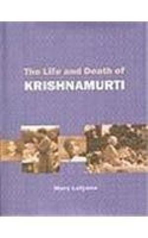 Life And Death Of Krishnamurti