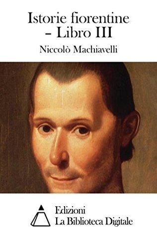 Istorie fiorentine – Libro III