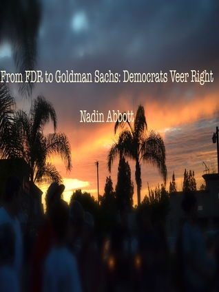 From FDR to Goldman Sachs: Democrats Veer Right