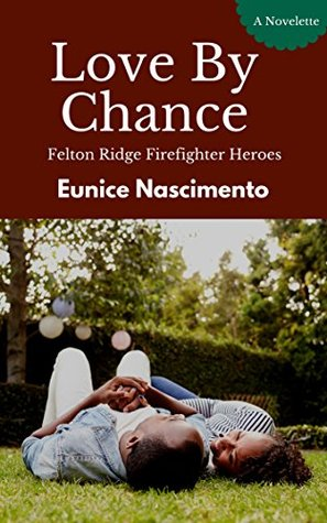 Love By Chance: Felton Ridge Firefighter Heroes