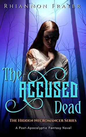 The Accused Dead (The Hidden Necromancer #2)