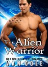 The Alien Warrior by Van Cole