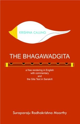 Krishna Calling: the Bhagawadgita: a free rendering in English with commentary and the Gita text in Sanskrit