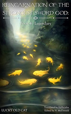 Reincarnation of the Strongest Sword God: Book 4 - Legendary