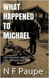 What Happened to Michael by N.F. Paupe